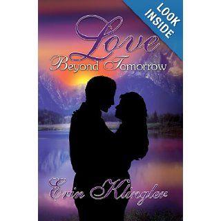 Love Beyond Tomorrow: Erin Klingler: 9781886249127: Books