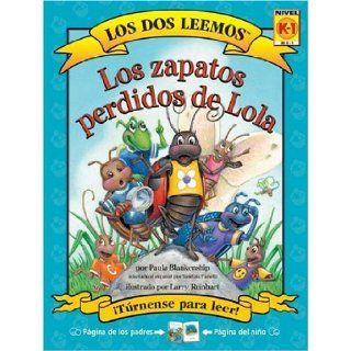 Los Zapatos Perdidos De Lola (Los Dos Leemos / We Both Read) (Spanish Edition) Yanitzia Canetti, Paula Blankenship, Larry Reinhart 9781891327780  Children's Books