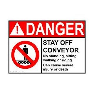ANSI DANGER Stay Off Conveyor No Standing Sign ADE 4120 R Machinery  Business And Store Signs