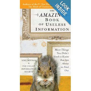 The Amazing Book of Useless Information: More Things You Didn't Need to Know But Are About to Find Out: Noel Botham: 9780399534683: Books