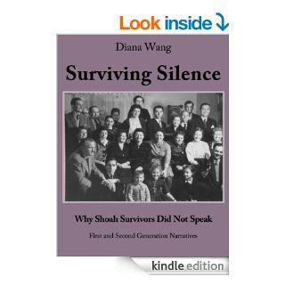 Surviving Silence Why Shoah Survivors did not Speak eBook Diana Wang, Rachel Hodara, Peter Kahn Kindle Store