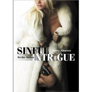 Sinful Intrigue: Bobby Johnston, Becky Mullen, Mark Zuelke, Griffin Drew, P�a Reyes, Heather Ward, Lorissa McComas, Cal Bartlett, Teresa Politi, Venesa Talor, Kristen Knittle, Chona Jason, Harris Done, Edward Holzman, Fred Roth, Alan B. Bursteen, Gilbert A