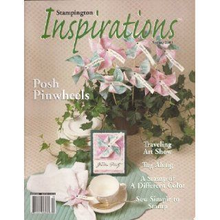 Inspirations Magazine (Spring 2003)   Posh Pinwheels, Traveling Art Show, Tag Along, A Stamp of a Different Color, Sew Simple to Stamp: Jennifer Francis Bitto: Books