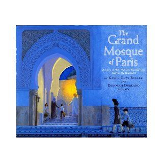 The Grand Mosque of Paris: A Story of How Muslims Rescued Jews During the Holocaust: Karen Gray Ruelle, Deborah Durland Desaix: 9780823423040: Books