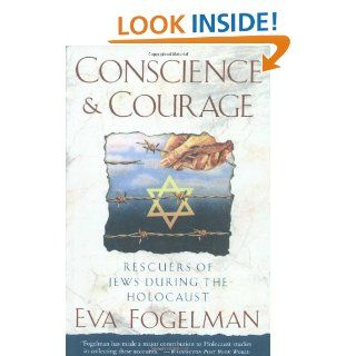 Conscience and Courage Rescuers of Jews During the Holocaust Eva Fogelman 9780385420280 Books