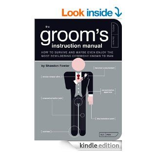 The Groom's Instruction Manual: How to Survive and Possibly Even Enjoy the Most Bewildering Ceremony Known to Man (Owner's and Instruction Manual)   Kindle edition by Shandon Fowler, Paul Kepple, Jude Buffum. Health, Fitness & Dieting Kindle eB
