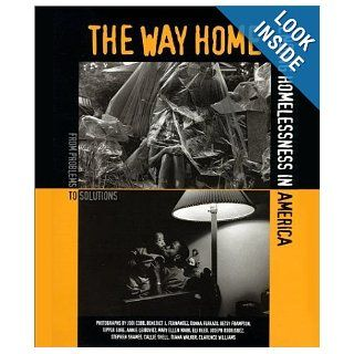 The Way Home Ending Homelessness In America Nan Roman Books