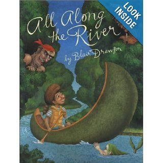All Along the River: Blair Drawson: 9780888995469: Books