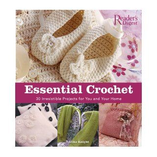 Essential Crochet Create 30 Irresistible Projects with a Few Basic Stitches Erika Knight 9780762106325 Books