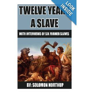 12 Years A Slave includes interviews of former slaves and illustrations Solomon Northup, Earl Edwards 9781492389545 Books