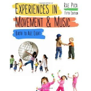 Experiences in Movement and Music 5th (fifth) Edition by Pica, Rae (2012): Books