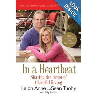 In a Heartbeat Sharing the Power of Cheerful Giving Leigh Anne Tuohy, Sean Tuohy, Sally Jenkins 0971485788861 Books