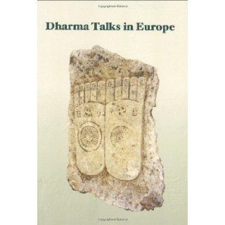 Dharma Talks in Europe Given by the Venerable Master Hua in 1990 Hsuan Hua 9780881393019 Books