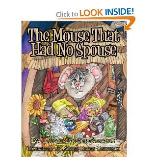The Mouse That Had No Spouse: Laurie Lorsch Saltzman, Rachel Renee Reikofski: 9781456021238: Books