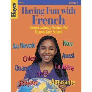 Having Fun With French Conversational French for Elementary School   Book 1 (French Edition) Elizabeth Ramsey verzariu 0734675021182 Books