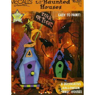 "Lil' Haunted Houses: 6 Decorative Halloween ""Bird"" Houses (McCall's Creates, No. 16201): craft designer Brent Pallas: Books"