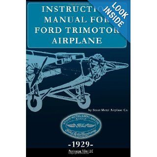 Instruction Manual for Ford Trimotor Airplane Stout Metal Aircraft Co. 9781937684532 Books