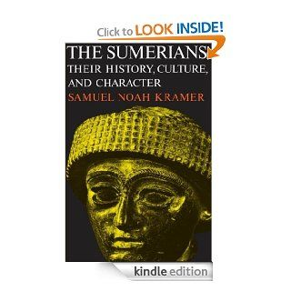 The Sumerians Their History, Culture, and Character (Phoenix Books) eBook Samuel Noah Kramer Kindle Store