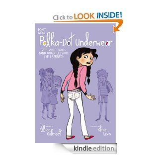 Don't Wear Polka Dot Underwear with White Pants: (And Other Lessons I've Learned)   Kindle edition by Allison Gutknecht, Stevie Lewis. Children Kindle eBooks @ .
