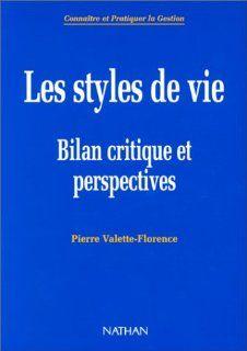 Les styles de vie: Bilan critique et perspectives : du mythe � la r�alit�: Valette Florence: 9782091921273: Books