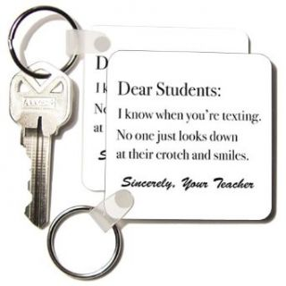 kc_107349_1 EvaDane   Funny Quotes   Dear Students I know when you're textingTeacher Humor   Key Chains   set of 2 Key Chains Clothing