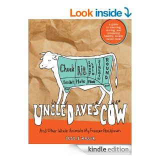 Uncle Dave's Cow: And Other Whole Animals My Freezer Has Known eBook: Leslie Miller: Kindle Store