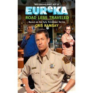 Eureka: Road Less Traveled: Cris Ramsay: 9780441019021: Books