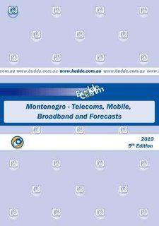 Montenegro   Telecoms, Mobile, Broadband and Forecasts: Paul Budde Communication Pty Ltd: Books