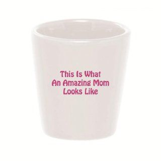 Mashed Mugs   This Is What An Amazing Mom Looks Like   Ceramic Shot Glass Kitchen & Dining