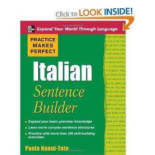 Practice Makes Perfect Italian Sentence Builder (Practice Makes Perfect Series) (9780071600354) Paola Nanni Tate Books
