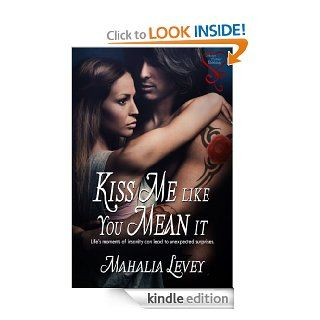 Kiss Me Like You Mean It eBook: Mahalia Levey: Kindle Store
