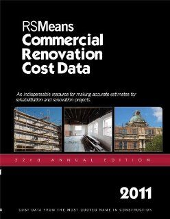 RSMeans Commercial Renovation Cost Data 2011: Bob Mewis, Christopher Babbitt, Ted Baker, Barbara Balboni, Robert A. Bastoni: 9781936335176: Books