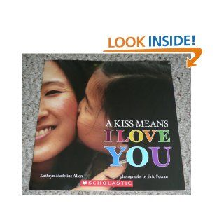 A Kiss Means I Love You: Kathryn Madeline Allen: 9780545549110: Books