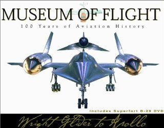 Museum of Flight: 100 Years of Aviation History; From the Wright Bros. to the Moon with DVD (9781586190392): Abe Aisling, Richard Bach, Alan Mulally, Buzz Aldrin, Pinky Nelson, Bill Anders, Robert Kelly: Books