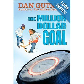 The Million Dollar Goal (Million Dollar Series): Dan Gutman: 9780786854943:  Children's Books