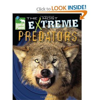 Animal Planet The Most Extreme Predators (Animal Planet Extreme Animals): Discovery Channel, Mary Packard, Kevin Mohs, Ian McGee: 9780787986643:  Kids' Books