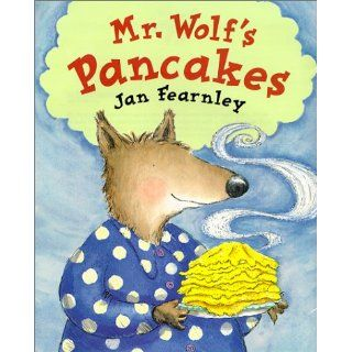 Mr. Wolf's Pancakes: Jan Fearnley: 9781888444766: Books