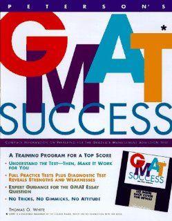 Peterson's Gmat Success: Janet Schaeffer, Mark Weinfeld, Nila Gandhi Schwatlo, Bruce Kirle, Susan J. Behrens: 9781560796084: Books