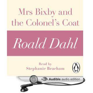 Mrs Bixby and the Colonel's Coat (A Roald Dahl Short Story) (Audible Audio Edition): Roald Dahl, Stephanie Beacham: Books