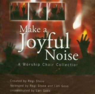 Make a Joyful Noise: A Worship Choir Collection: Music
