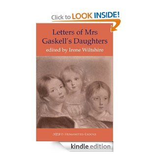 Letters of Mrs Gaskell's Daughters, 1856 1914 eBook: Irene Wiltshire: Kindle Store