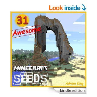 Minecraft: Awesome Minecraft Seeds, Discovering the Bizarre & Wonderful World of Minecraft is Much Easier With This(Game Maverick Book 3) eBook: Adrian King: Kindle Store