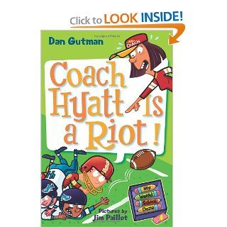 My Weird School Daze #4: Coach Hyatt Is a Riot!: Dan Gutman, Jim Paillot: 9780061554063:  Children's Books