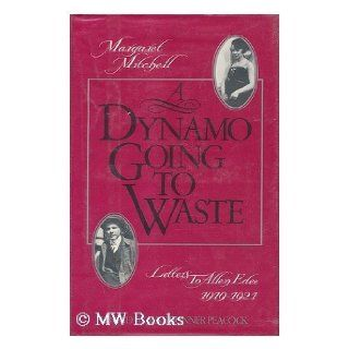 Dynamo Going to Waste: Letters to Allen Edee, 1919 1921: Margaret Mitchell, Jane Bonner Peacock: 9780931948701: Books