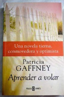 Aprender a volar/Learn To Fly (Spanish Edition): Patricia Gaffney, Israel Ortega Zubeldia: 9788401378874: Books