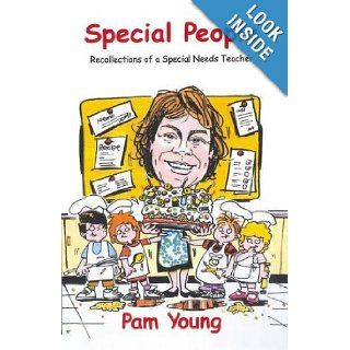 Special People: Recollections of a Special Needs Teacher: Pam Young: 9780955882227: Books