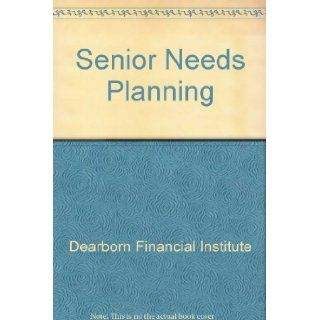 Senior Needs Planning: 9780793129195: Books