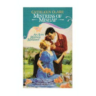Mistress of Mishap Cathleen Clare 9780380768158 Books