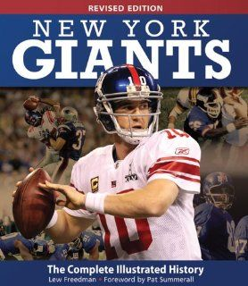 New York Giants: The Complete Illustrated History   Revised Edition: Lew Freedman, Pat Summerall: 9780760343951: Books