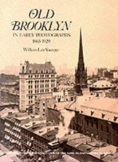 Old Brooklyn in Early Photographs, 1865 1929 (New York City) (9780486235875) William Lee Younger Books